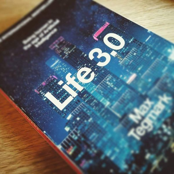 Book summary: Life 3.0 by Max Tegmark